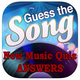 Guess The Song New Music Quiz Answers